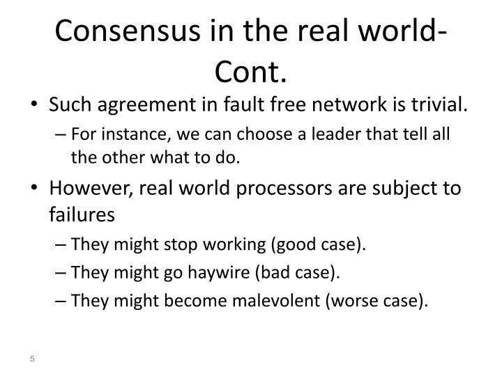 Consensus in the real world-Cont.
