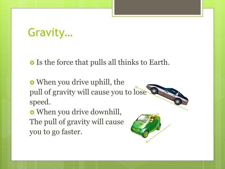 Gravity…