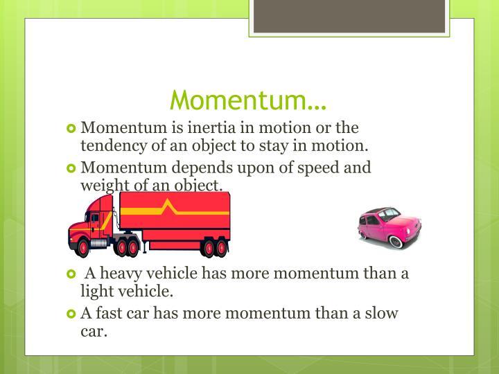 Momentum…
