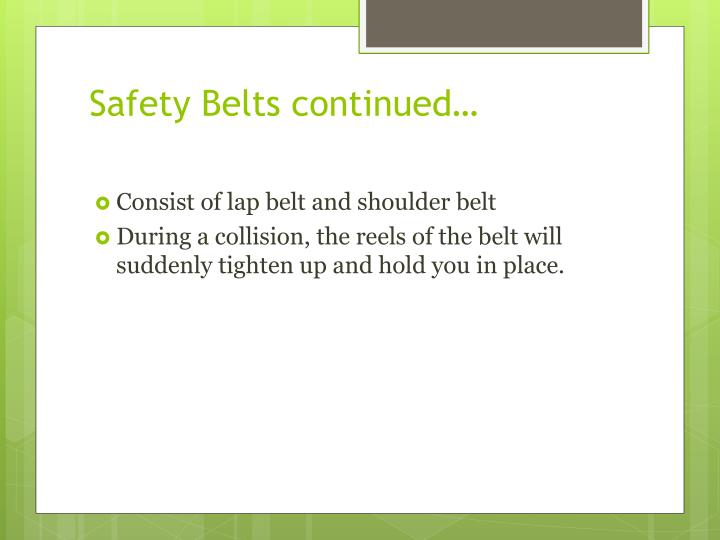 Safety Belts continued…