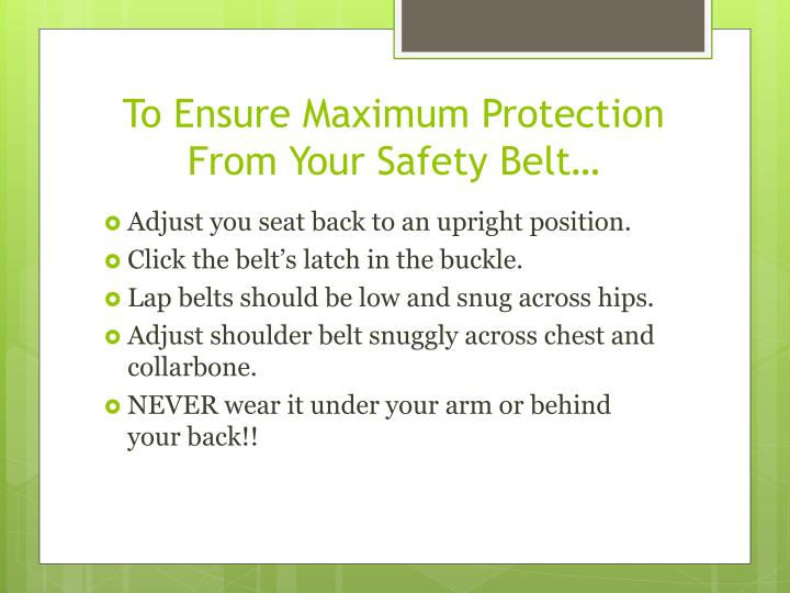 To Ensure Maximum Protection From