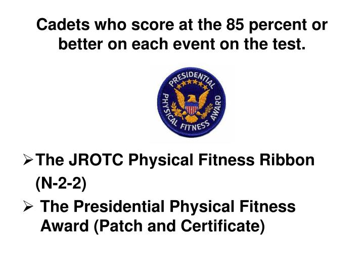 Cadets who score at the 85 percent or better on each event on the test
