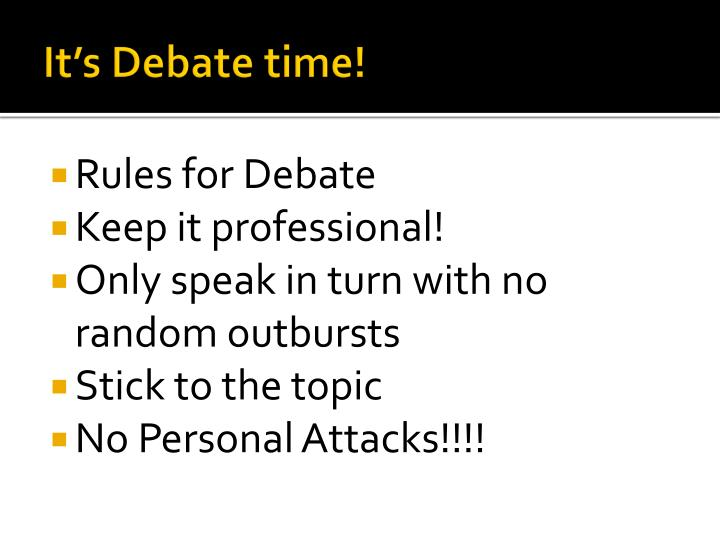 It's Debate time!
