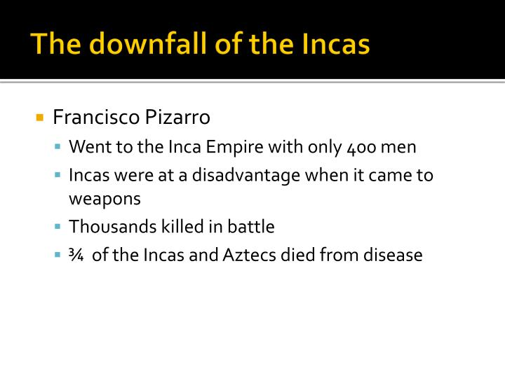 The downfall of the Incas