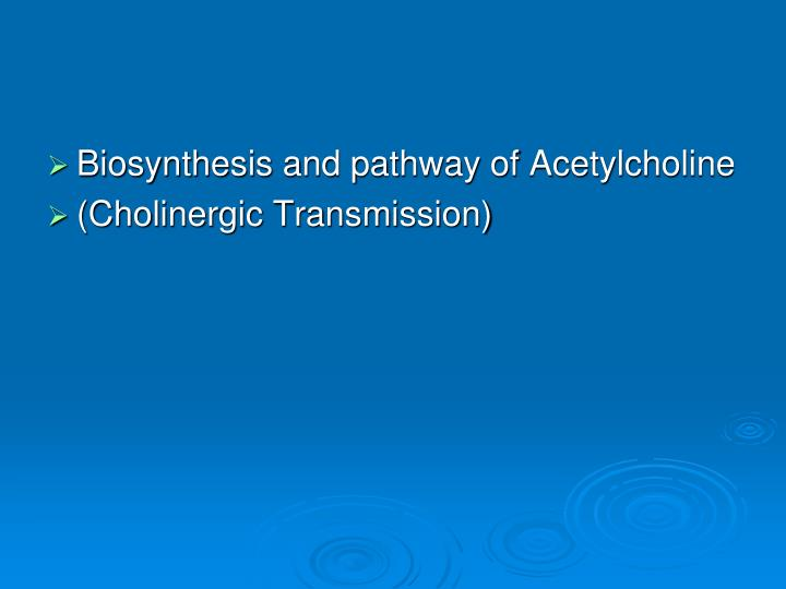 Biosynthesis and pathway of Acetylcholine