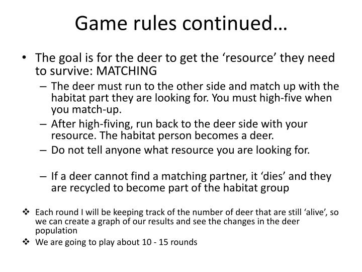 Game rules continued…