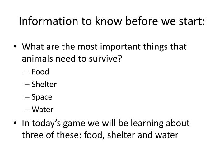 Information to know before we start: