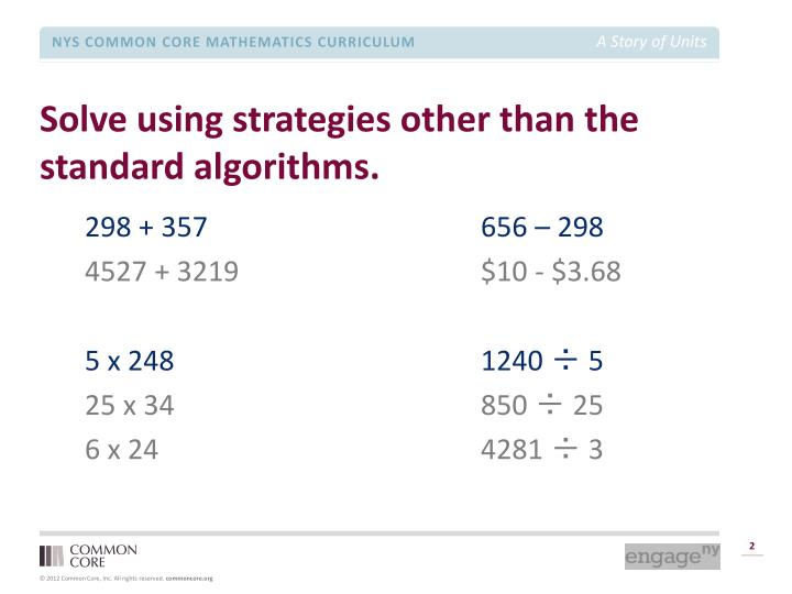 Solve using strategies other than the standard algorithms.