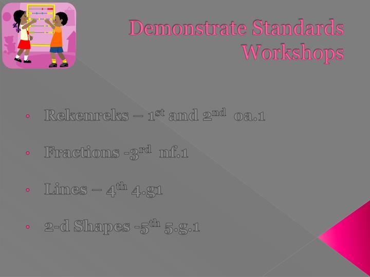 Demonstrate Standards Workshops