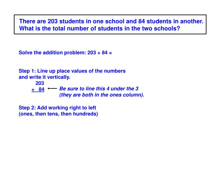 There are 203 students in one school and 84 students in another. What is the total number of students in the two schools?