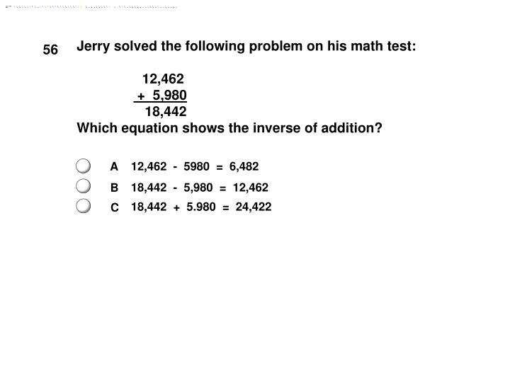Jerry solved the following problem on his math test: