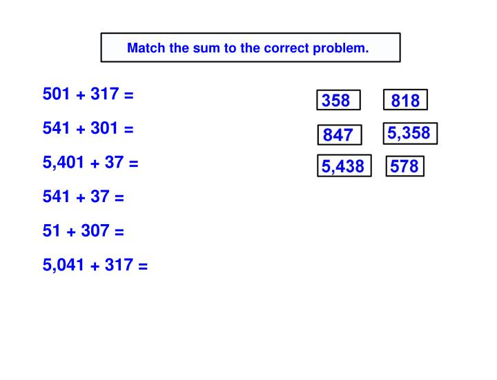Match the sum to the correct problem.