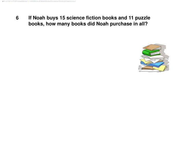 If Noah buys 15 science fiction books and 11 puzzle books, how many books did Noah purchase in all?