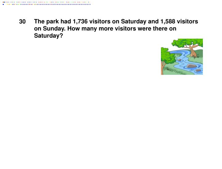 The park had 1,736 visitors on Saturday and 1,588 visitors on Sunday. How many more visitors were there on Saturday?