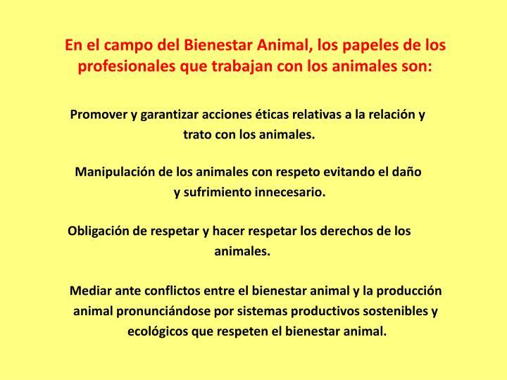 En el campo del Bienestar Animal, los