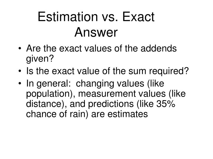 Estimation vs. Exact Answer