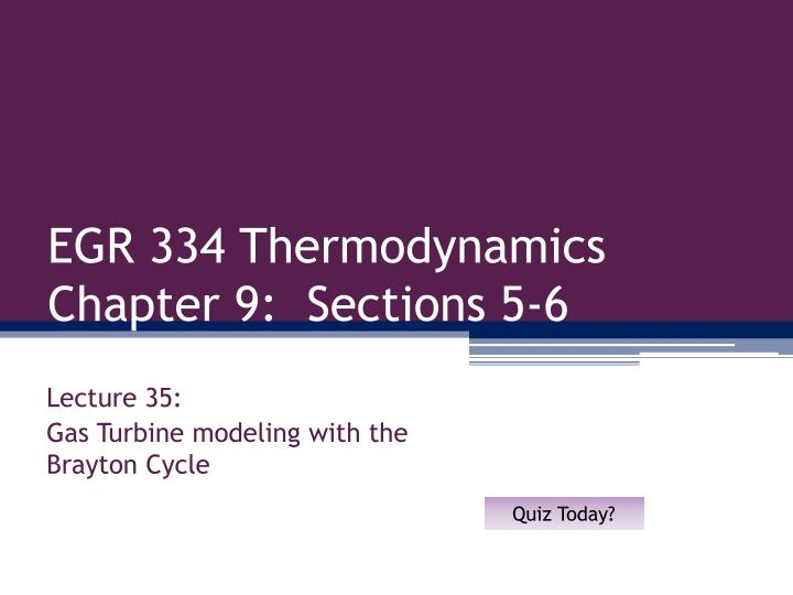 egr 334 thermodynamics chapter 9 sections 5 6