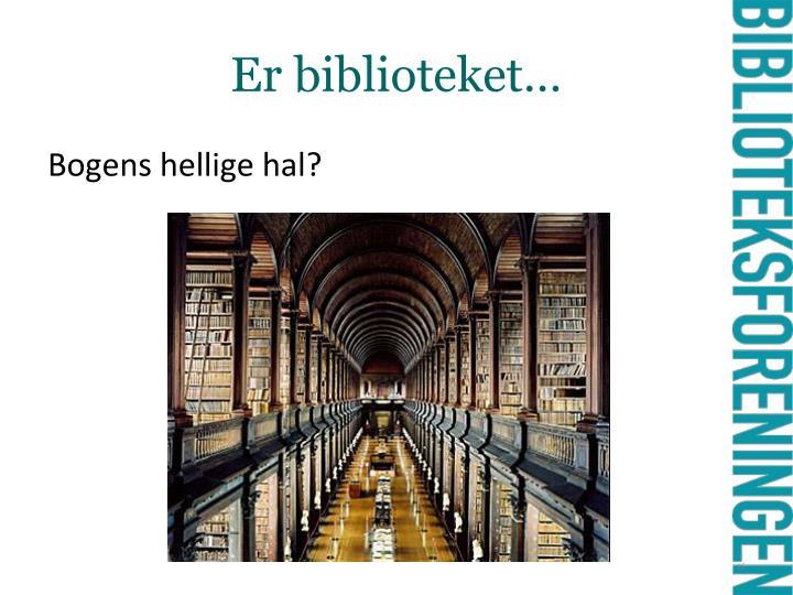 Er biblioteket…