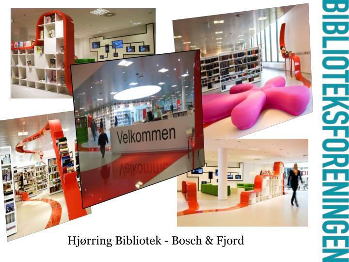 Hjørring Bibliotek- Bosch & Fjord
