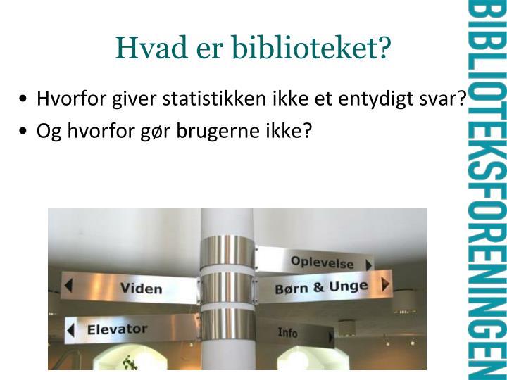 Hvad er biblioteket?