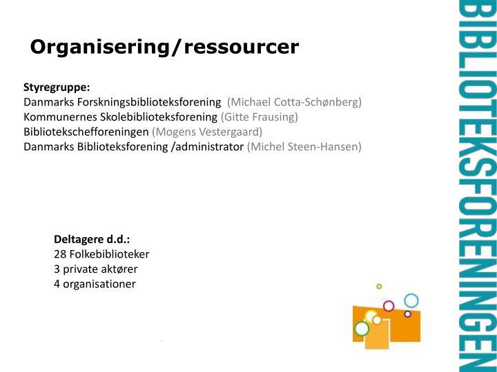 Organisering/ressourcer