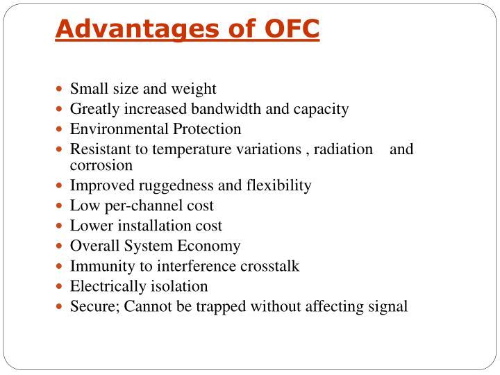 Advantages of OFC