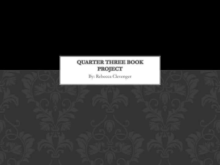 Quarter three book project