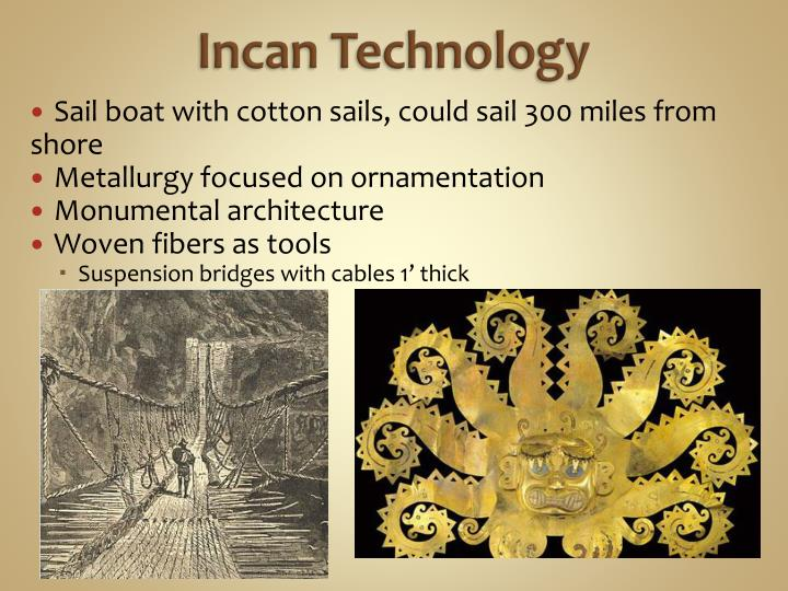 Incan Technology
