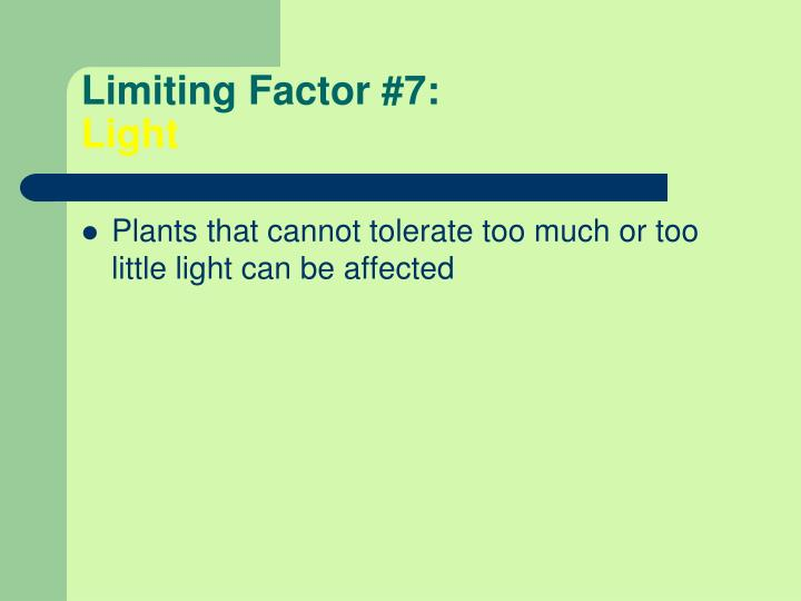 Limiting Factor #7: