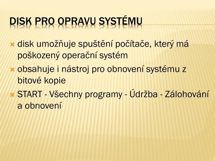 disk umožňuje spuštění počítače, který má poškozený operační systém