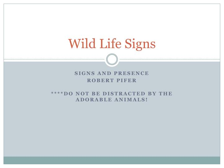 Wild life signs