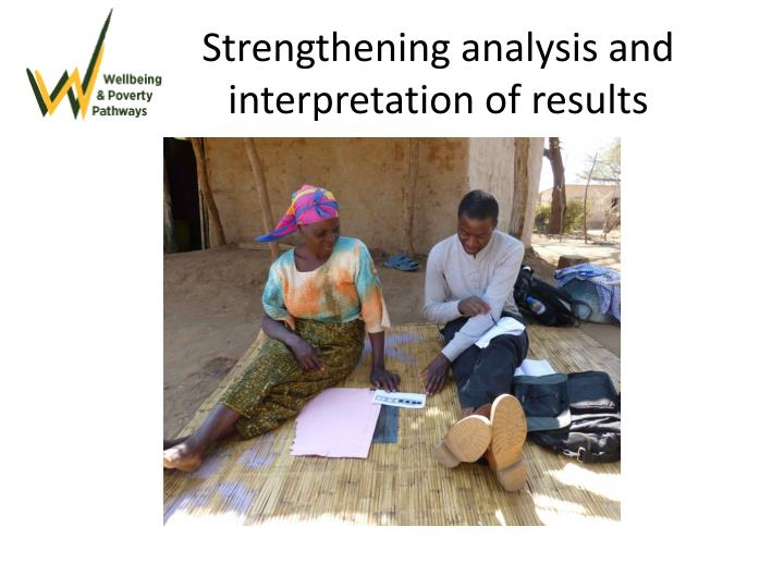 Strengthening analysis and interpretation of results