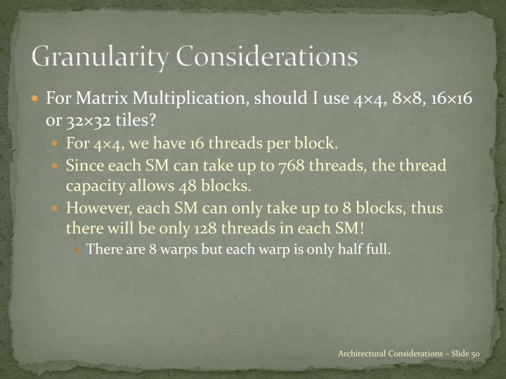 Granularity Considerations