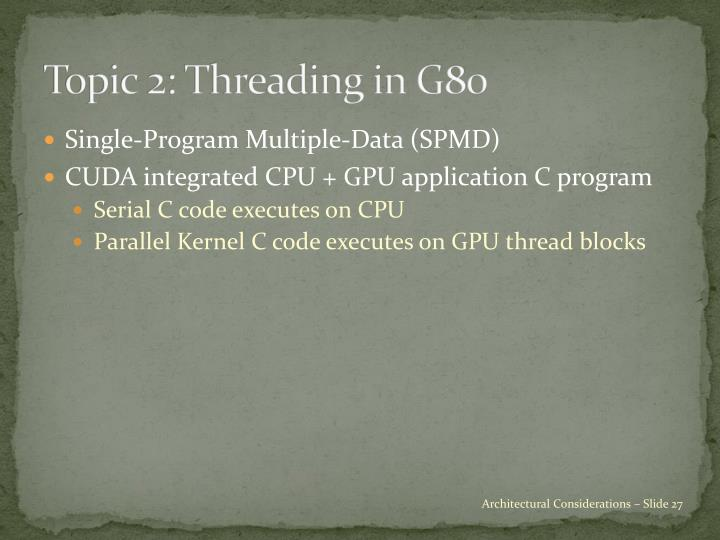 Topic 2: Threading in G80