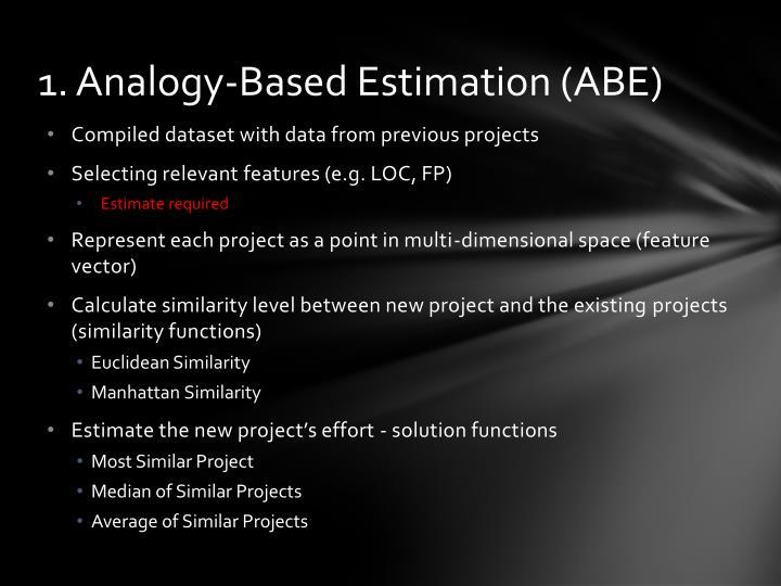 1. Analogy-Based Estimation (ABE)
