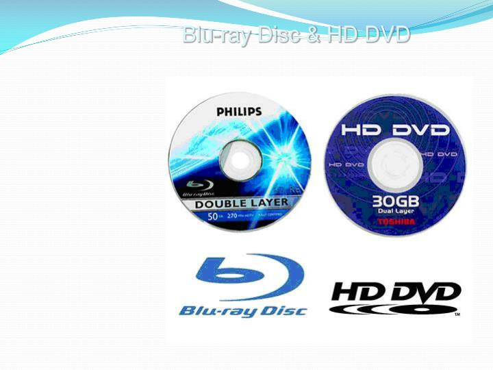 Blu-ray Disc & HD DVD