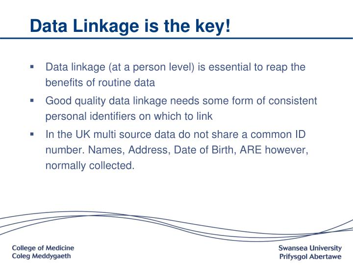 Data Linkage is the key!