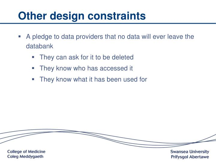 Other design constraints