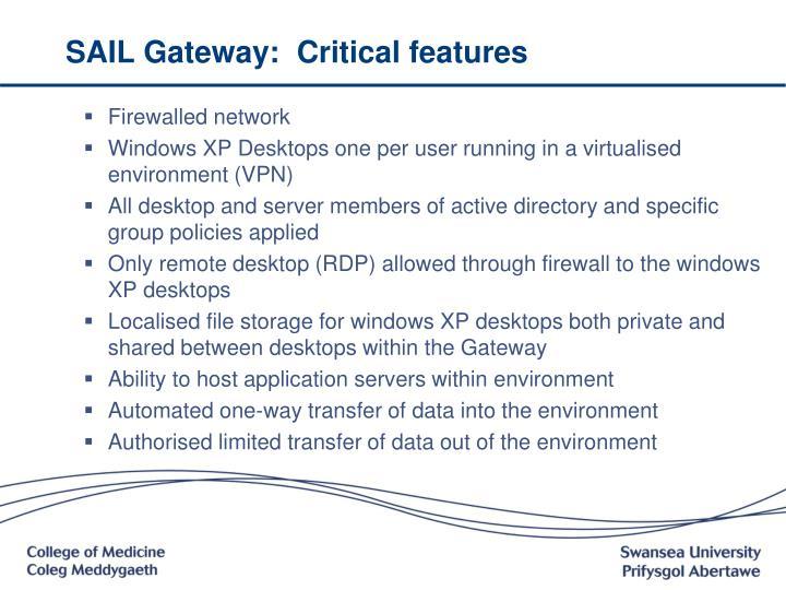 SAIL Gateway:  Critical features