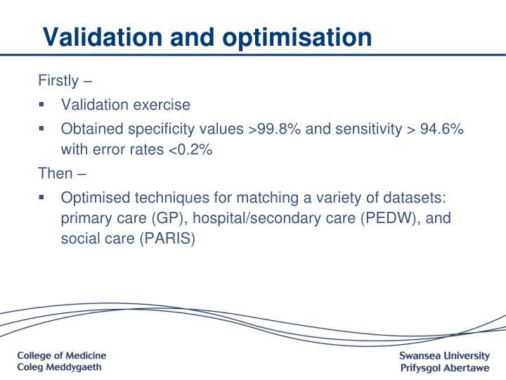 Validation and optimisation