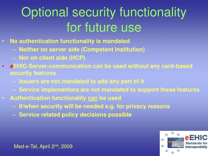 Optional security functionality for future use