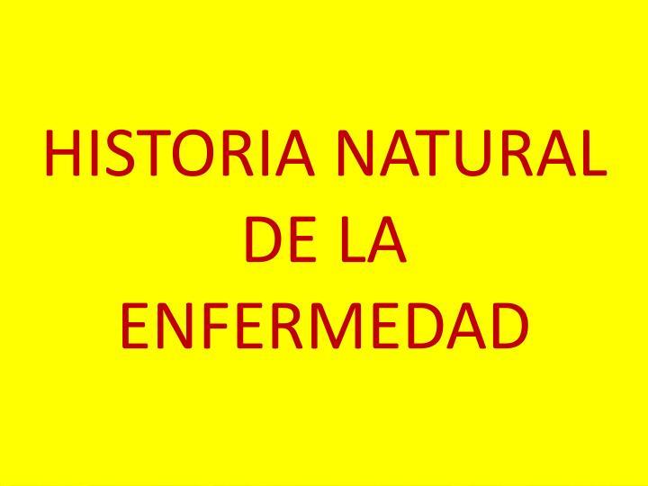 HISTORIA NATURAL DE LA