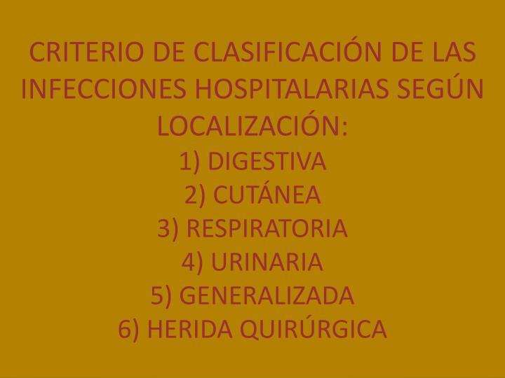 CRITERIO DE CLASIFICACIÓN DE LAS INFECCIONES HOSPITALARIAS SEGÚN