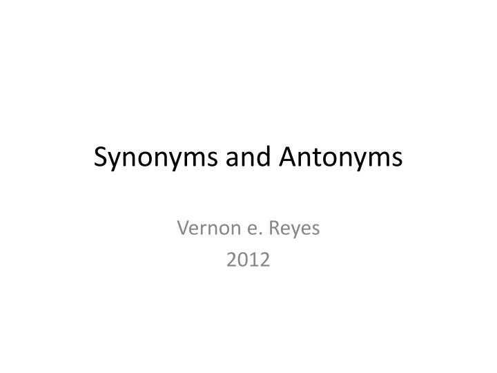 Synonyms and a ntonyms