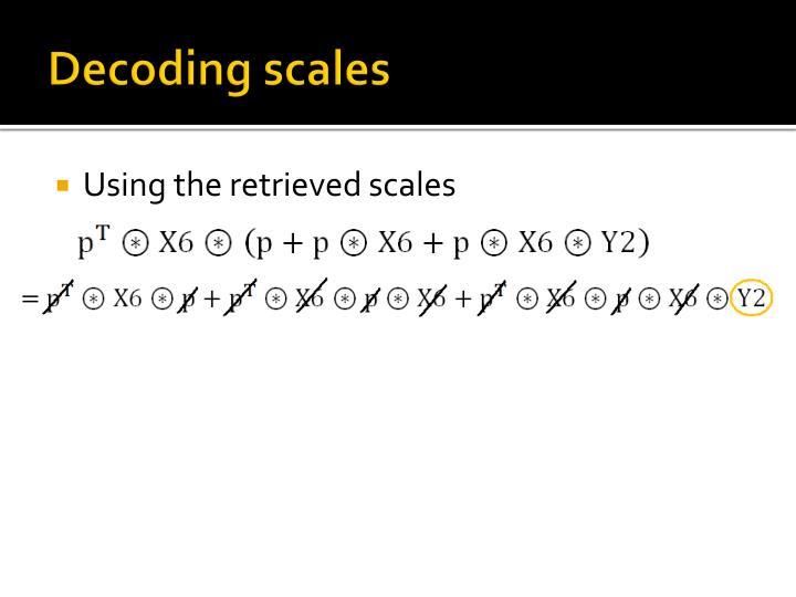 Decoding scales