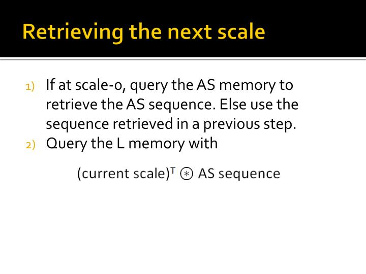 Retrieving the next scale