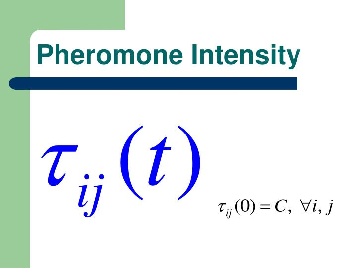 Pheromone Intensity