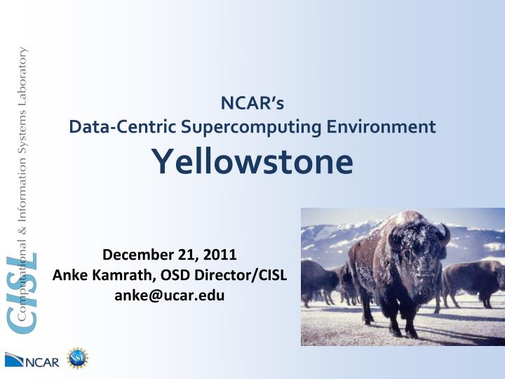 Ncar s data centric supercomputing environment yellowstone
