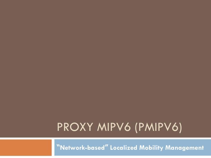 Proxy MIPv6 (PMIPv6)