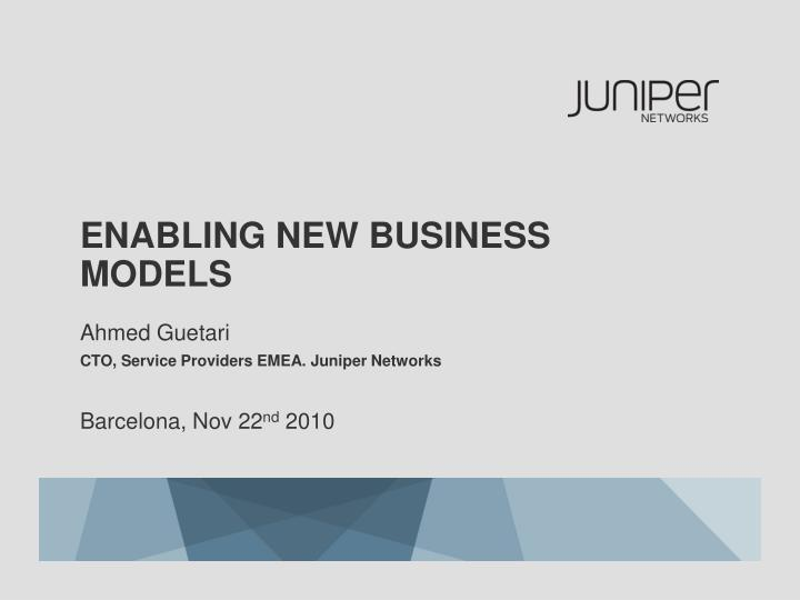 enabling new business models